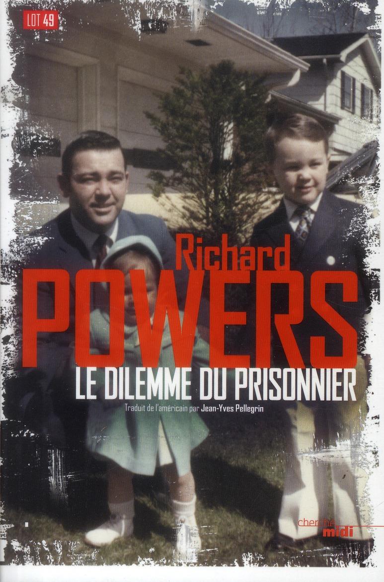 dilemme du prisonnier (Le) | Powers, Richard. Auteur