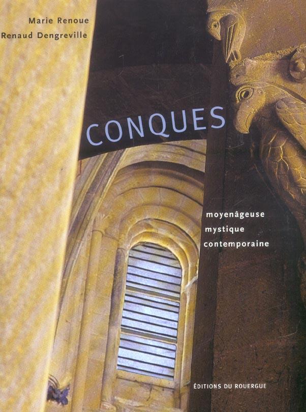 CONQUES MOYENAGEUSE, MYSTIQUE, CONTEMPORAINE