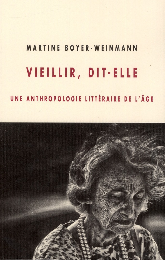 VIEILLIR, DIT-ELLE : UNE ANTHROPOLOGIE LITTERAIRE DE L'AGE