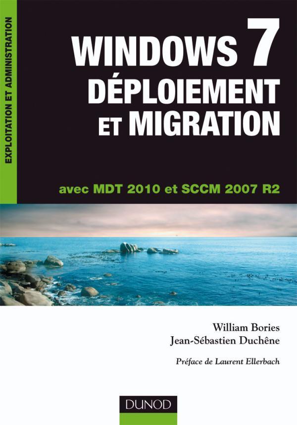 Windows 7 ; Deploiement Et Migration ; Avec Mdt 2010 Et Sccm 2007 R2