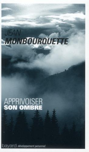 Apprivoiser Son Ombre (Edition 2011)