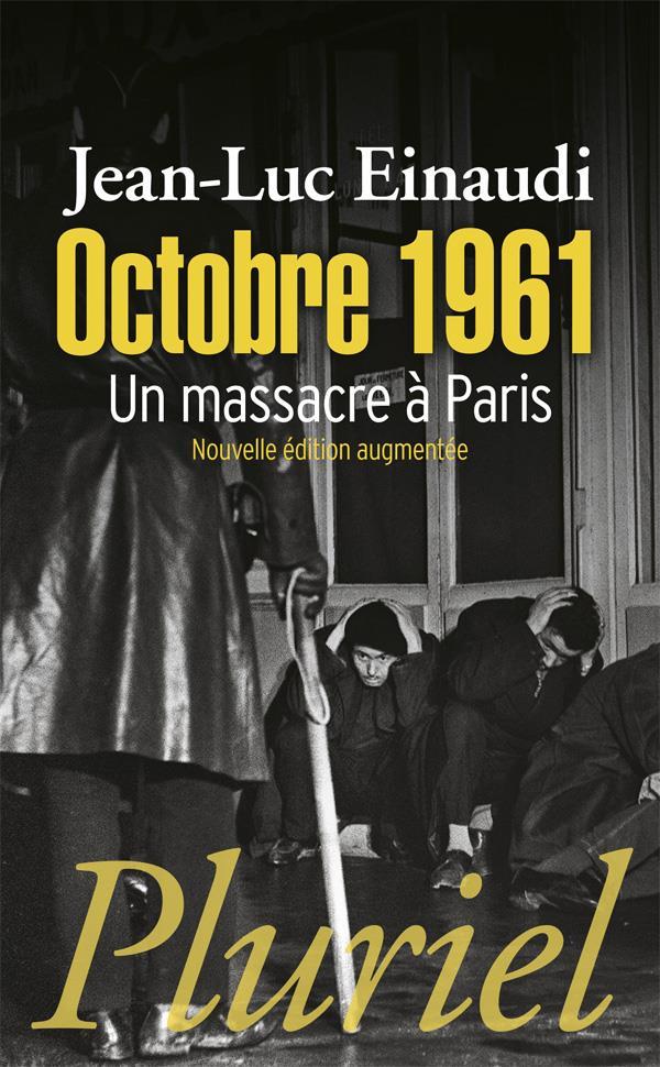 OCTOBRE 1961, UN MASSACRE A PARIS