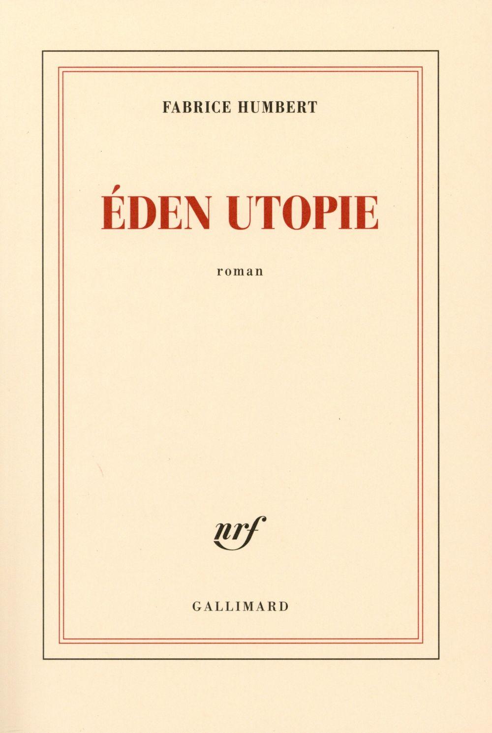 Eden utopie / Fabrice Humbert | Humbert, Fabrice (1970-....)