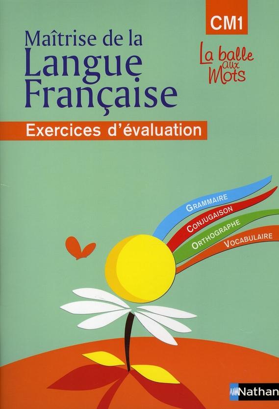 Nouvelle Balle Aux Mots ; Cm1 ; Exercices D'Evaluation De La Maitrise De La Langue Francaise