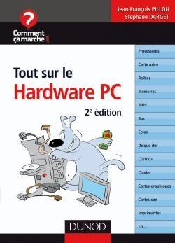 Tout Sur Le Hardware Pc (2e Edition)