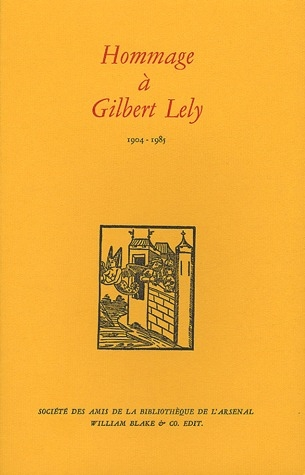 Hommage A Gilbert Lely ; 1904-1985
