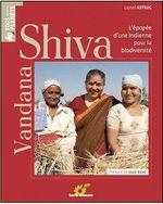 Couverture de Vandana Shiva ; l'épopée d'une indienne pour la biodiversité