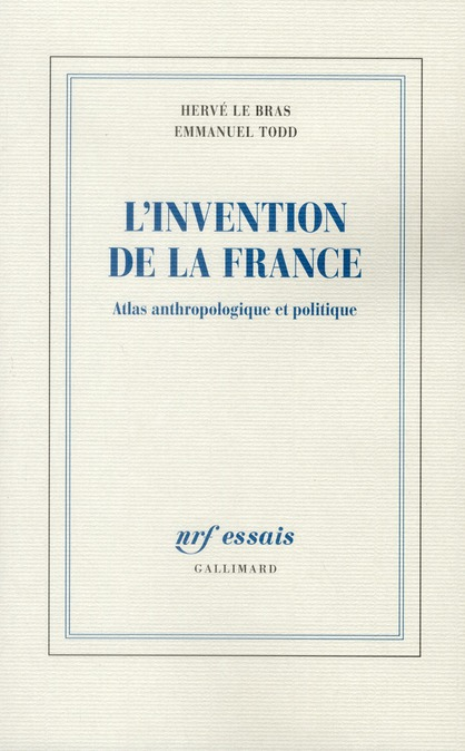 L'INVENTION DE LA FRANCE : ATLAS ANTHROPOLGIQUE ET POLITIQUE
