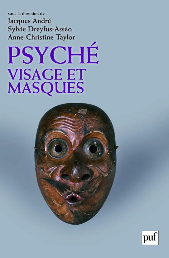 PSYCHE, VISAGE ET MASQUES