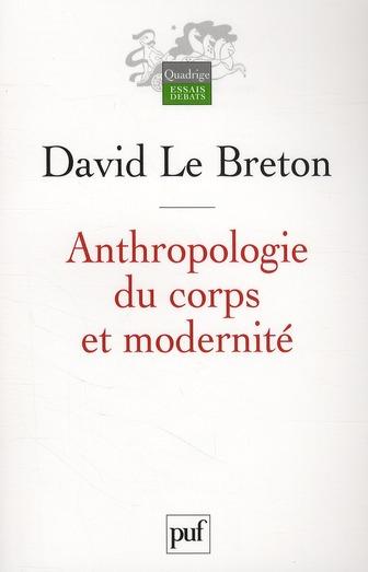 Anthropologie Du Corps Et Modernite (6e Edition)