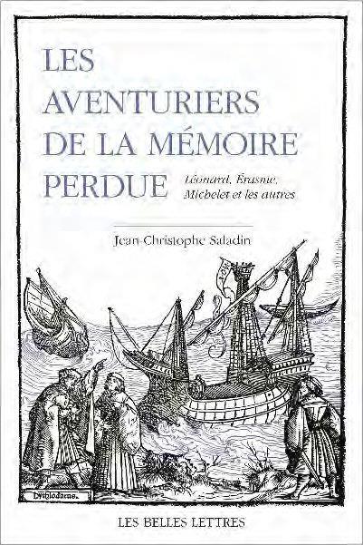 LES AVENTURIERS DE LA MEMOIRE PERDUE : LEONARD, ERASME, MICHELET ET LES AUTRES