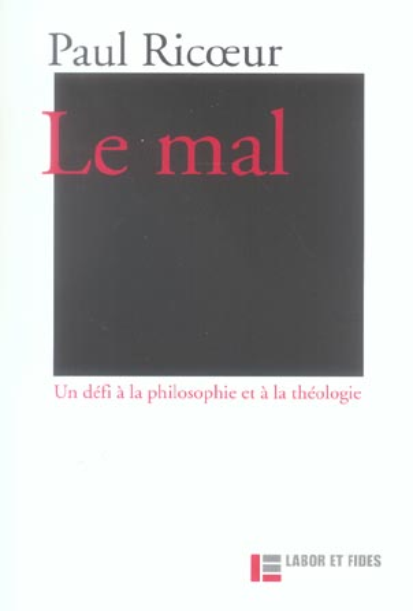 LE MAL :  UN DEFI A LA PHILOSOPHIE ET A LA THEOLOGIE
