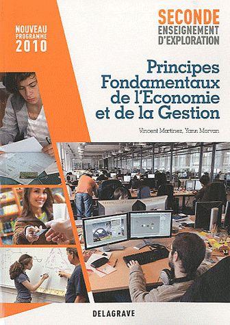 Principes Fondamentaux De L'Economie Et De La Gestion ; 2nde Enseignement D'Exploration (Edition 2010)