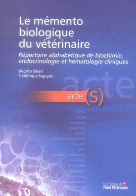 Memento Biologique Du Veterinaire Repertoire Alphabethique De Biochimie Endocrinologie Et Hematologi