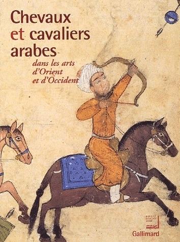 CHEVAUX ET CAVALIERS ARABES (EDITION BROCHEE) *