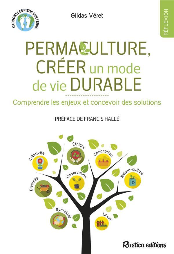 Permaculture, créer un mode de vie durable ; concevoir des solutions et relever des défis
