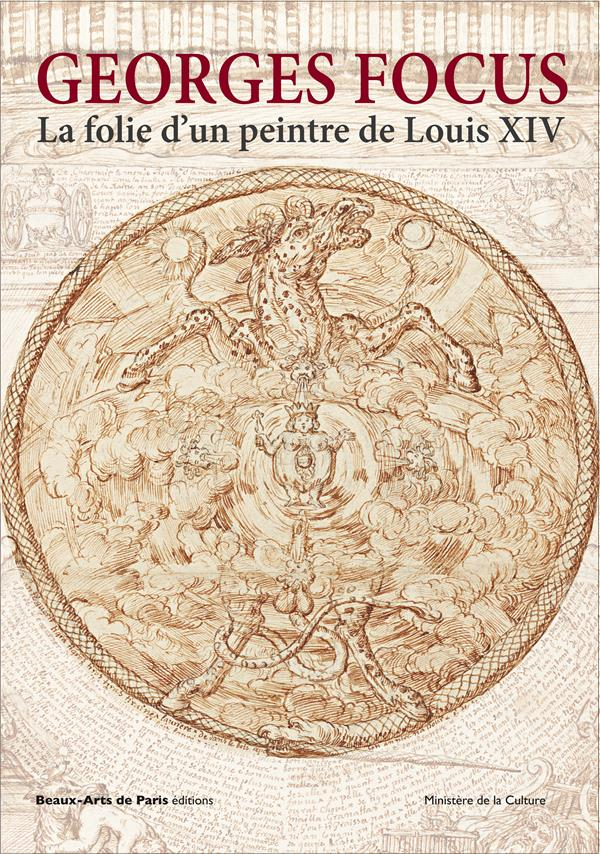 GEORGES FOCUS, LA FOLIE D'UN PEINTRE DE LOUIS XIV
