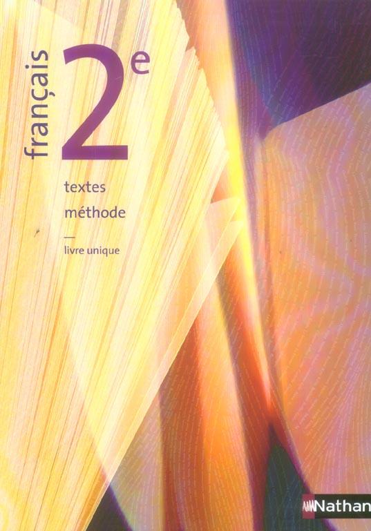 Francais ; 2nde ; Textes, Methodes ; Livre De L'Eleve (Edition 2006)