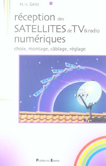 Reception Des Satellites De Tv & Radio Numerique, Choix,  Montage, Cablage, Reglage
