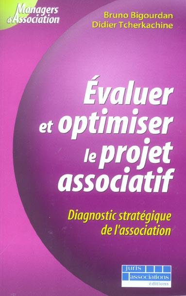Evaluer Et Optimiser Le Projet Associatif. Diagnostic Stategique De L'Association - 1ere Ed.