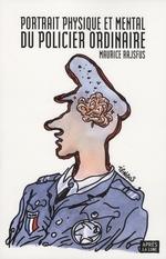 Couverture de Portrait physique et mental du policier ordinaire