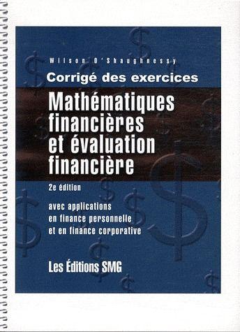 Mathematiques Financieres Et Evaluation Financiere ; Corriges Des Exercices (2e Edition)