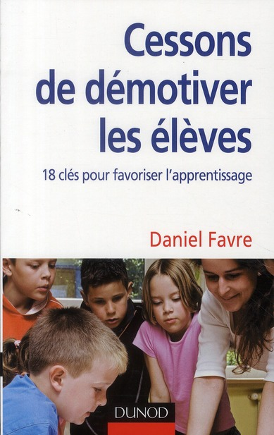 Cessons De Demotiver Les Eleves ? 18 Cles Pour Favoriser L'Apprentissage
