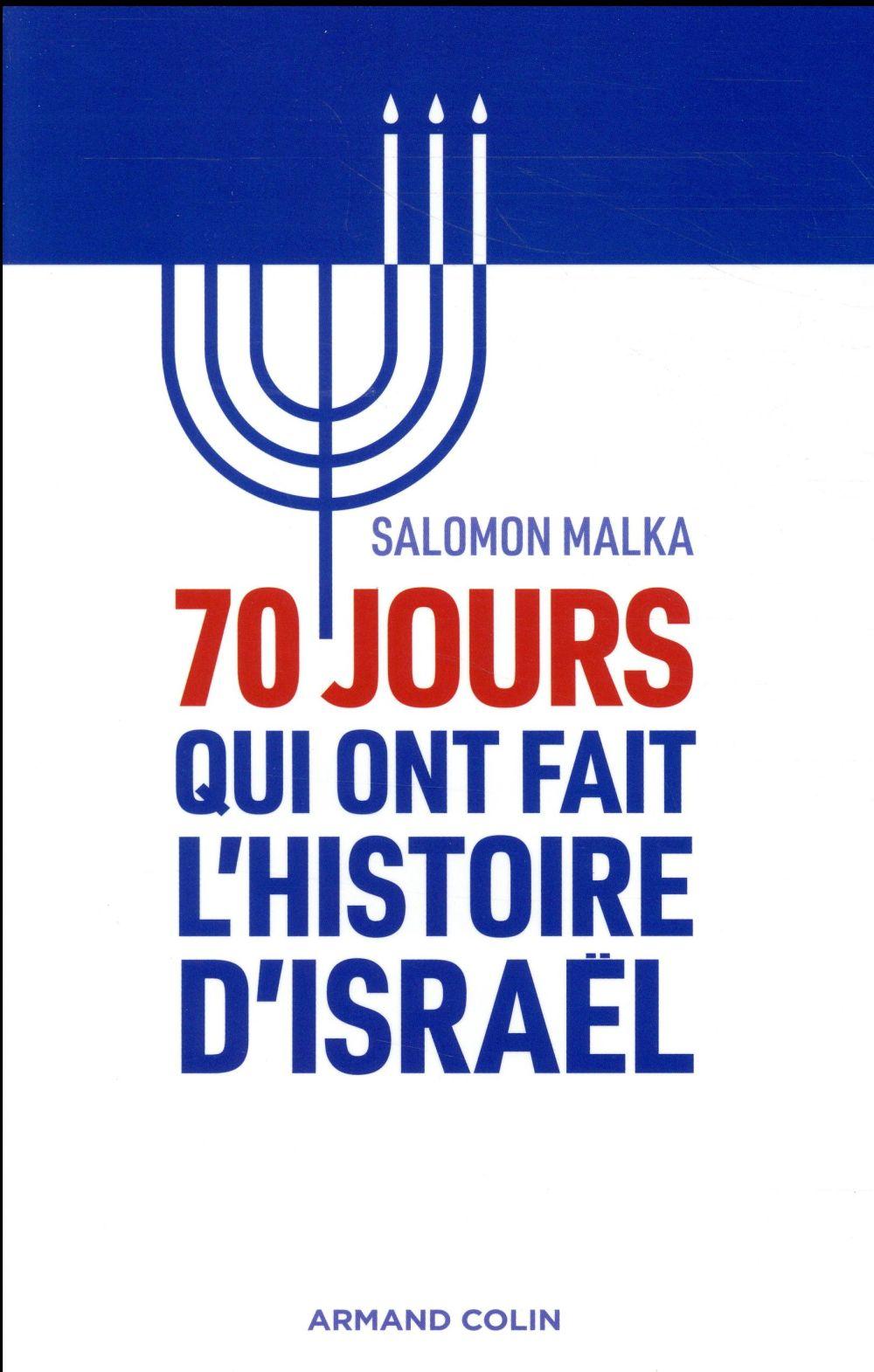 70 JOURS QUI ONT FAIT L'HISTOIRE D'ISRAEL