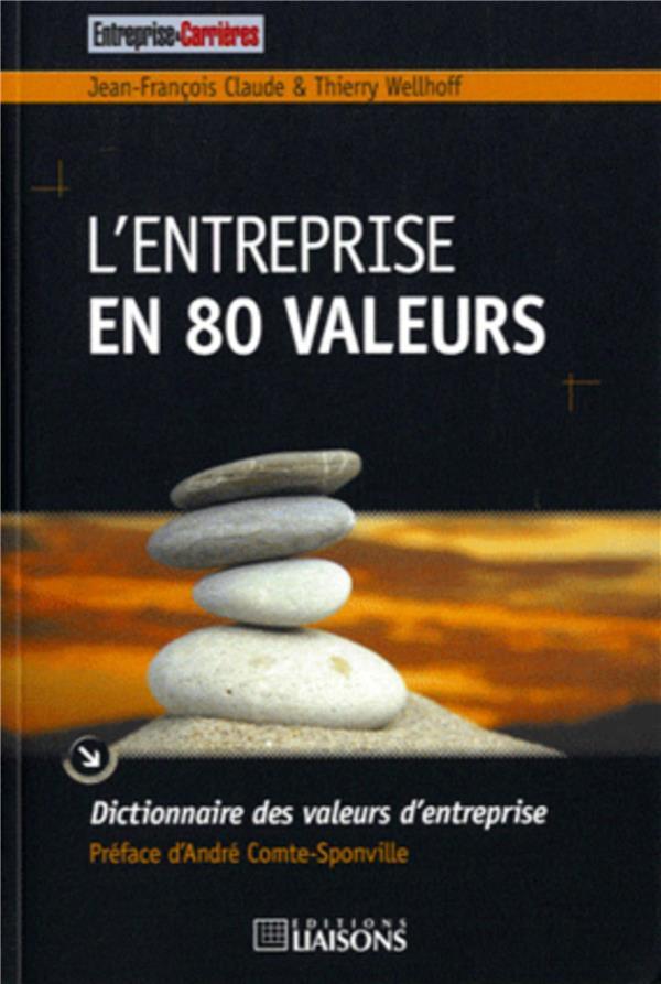 L'Entreprise En 80 Valeurs. Dictionnaire Des Valeurs D'Entreprise