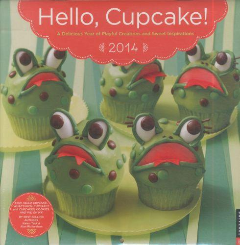 Hello, Cupcake! 2014 - A Delicious Year Of Playful Creations And Sweet Inspirations