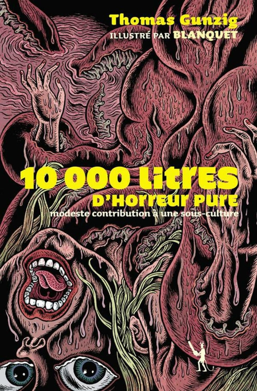 10000 Litres D'Horreur Pure ; Modeste Contribution A Une Sous-Culture