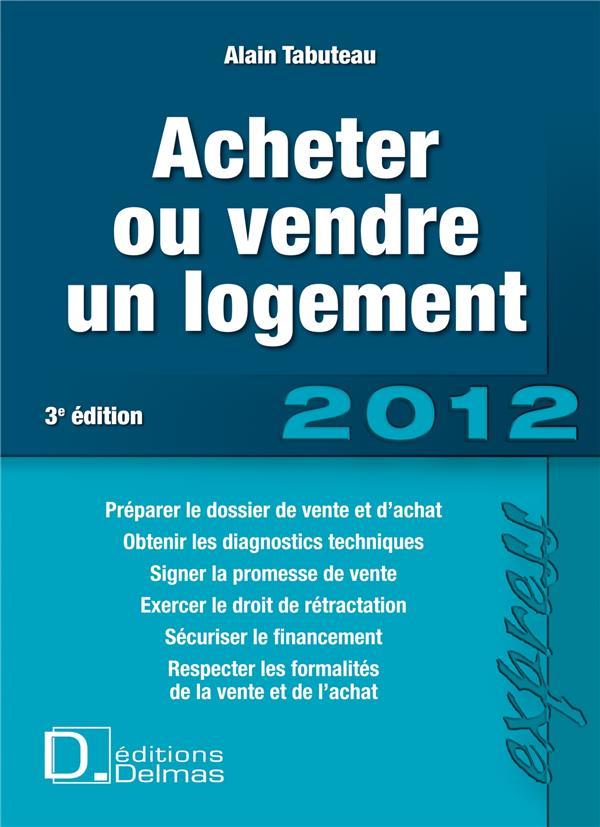 Acheter Ou Vendre Un Logement (3e Edition)