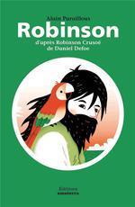 Robinson ; d'après Robinson Crusoé de Daniel Defoe - Alain Paraillous, Helene  Chetaud
