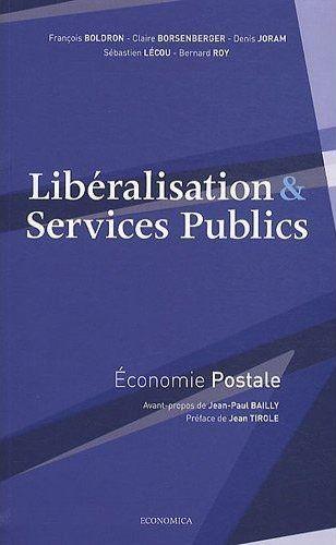 Liberalisation Et Services Publics ; Economie Postale