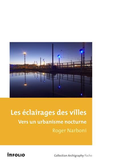 Les Eclairages Des Villes ; Vers Un Urbanisme Nocturne