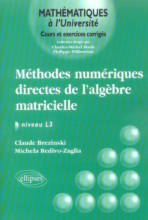Methodes Numeriques Directes De L'Algebre Matricielle ; Niveau L3 ; Cours Et Exercices Corriges