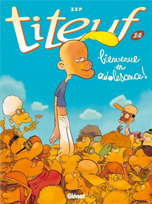 Titeuf. 14, Bienvenue en adolescence ! / Zep | Zep (1967-....)