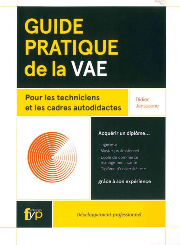 Guide pratique de la VAE pour les technicien(nes) et les cadres autodidactes