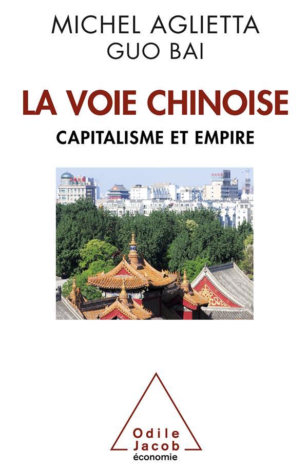 La Voie Chinoise ; Capitalisme Et Empire