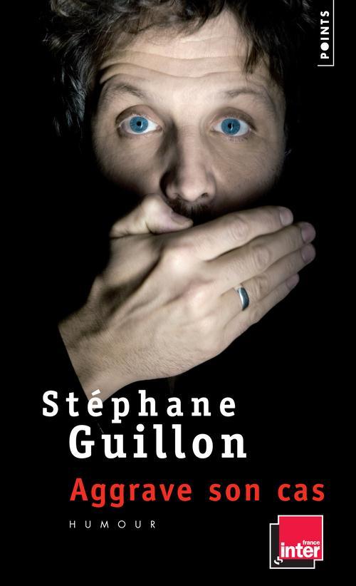 Stephane Guillon Aggrave Son Cas
