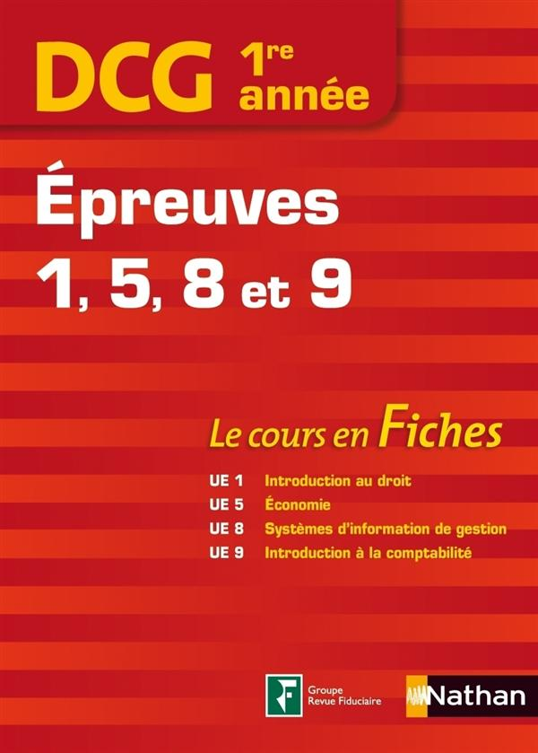 Dcg 1re Annee ; Epreuves 1, 5, 8 Et 9 ; Cours En Fiches (Edition 2013)