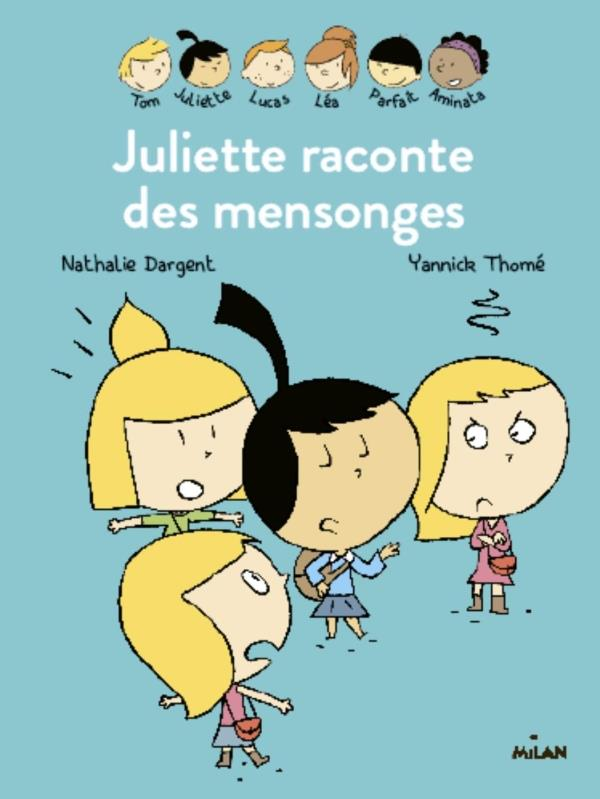 Juliette raconte des mensonges | Dargent, Nathalie. Auteur