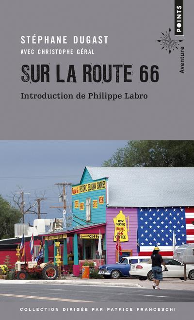 Sur la route 66 : Carnets de voyage | Dugast, Stéphane. Auteur