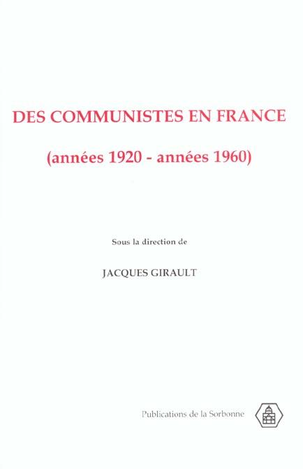 DES COMMUNISTES EN FRANCE (ANNEES 1920-ANNEES 1960)