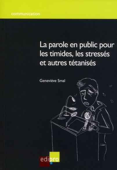 Parole En Public Pour Les Timides, Les Stresses Et Autres Tetanises (La)