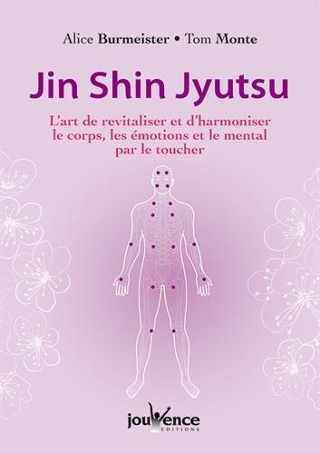 Jin shin jyutsu ; l'art de revitaliser et d'harmoniser le corps, les émotions et le mental par le toucher