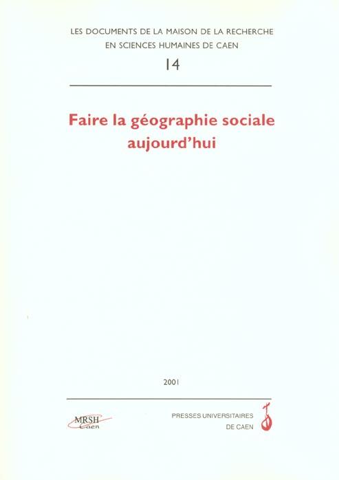 Documents De La Mrsh N.14 ; Faire La Geographie Sociale Aujourd'Hui