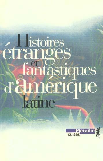 HISTOIRES ETRANGES ET FANTASTIQUES D'AMERIQUE LATINE