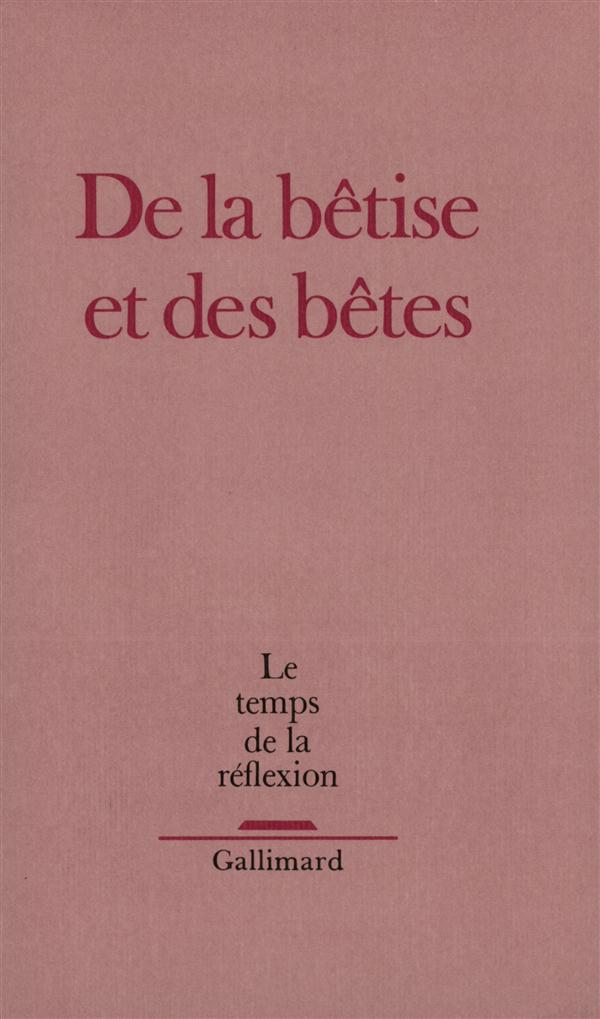 LE TEMPS DE LA REFLEXION : DE LA BETISE ET DES BETES