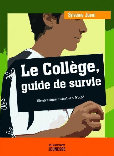 Le College, Guide De Survie